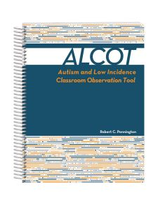 ALCOT: Autism and Low Incidence Classroom Observation Tool