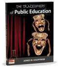 The Tragicomedy of Public Education