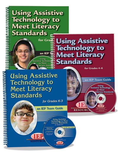 Using Assistive Technology Solutions to Meet Literacy Standards K-3, 4-8, 7-12